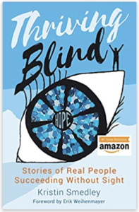 Book Thriving Blind. Stories of Real People Succeeding Without Sight by Kristin Smedley