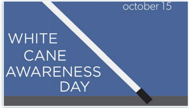 White Cane Awareness Day Oct 15. A white cane stretched diagonally across a blue square.