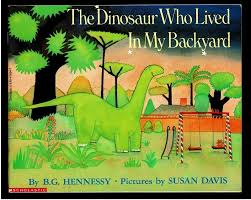 The Dinosaur Who Lived In My Backyard Book Cover